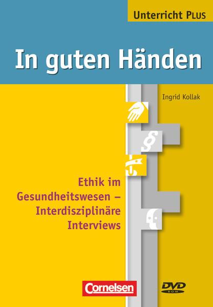 In guten Händen - Unterricht PLUS / Ethik im Gesundheitswesen - Coverbild