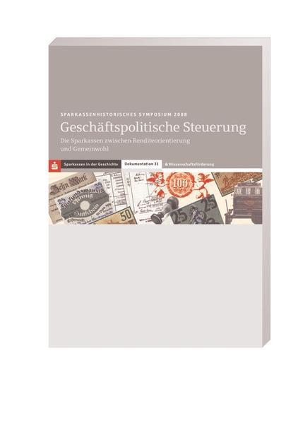 Sparkassenhistorisches Symposium 2008 - Geschäftspolitische Steuerung - Coverbild