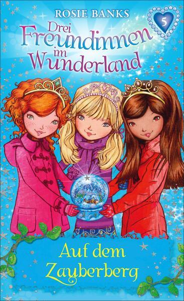 Drei Freundinnen im Wunderland 05: Auf dem Zauberberg - Coverbild