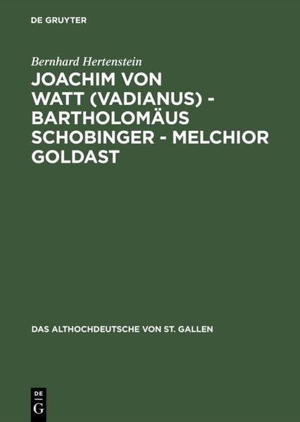 Joachim von Watt (Vadianus) - Bartholomäus Schobinger - Melchior Goldast - Coverbild