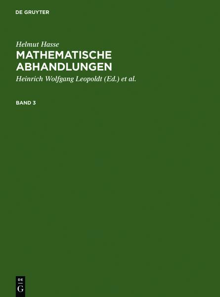 Helmut Hasse: Mathematische Abhandlungen / Helmut Hasse: Mathematische Abhandlungen. 3 - Coverbild