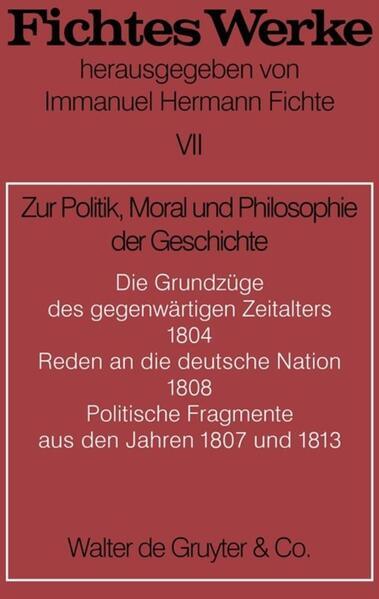 Johann G. Fichte: Werke / Zur Politik, Moral und Philosophie der Geschichte - Coverbild
