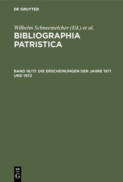 Bibliographia Patristica / Die Erscheinungen der Jahre 1971 und 1972 - Coverbild