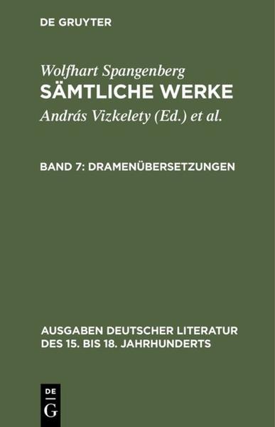 Wolfhart Spangenberg: Sämtliche Werke / Dramenübersetzungen - Coverbild