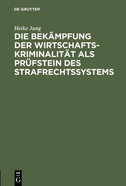 Die Bekämpfung der Wirtschaftskriminalität als Prüfstein des Strafrechtssystems - Coverbild