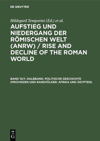 Aufstieg und Niedergang der römischen Welt (ANRW) / Rise and Decline... / Politische Geschichte (Provinzen und Randvölker: Afrika und Ägypten) - Coverbild