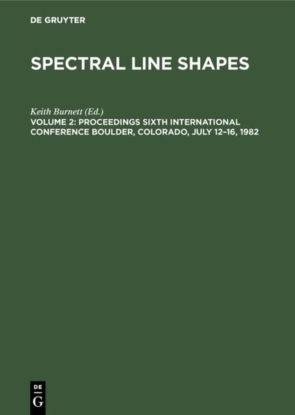 Spectral Line Shapes / Proceedings Sixth International Conference Boulder, Colorado, July 12-16, 1982 - Coverbild