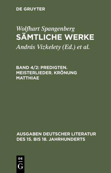 Wolfhart Spangenberg: Sämtliche Werke / Predigten - Meisterlieder - Krönung Matthiae - Coverbild