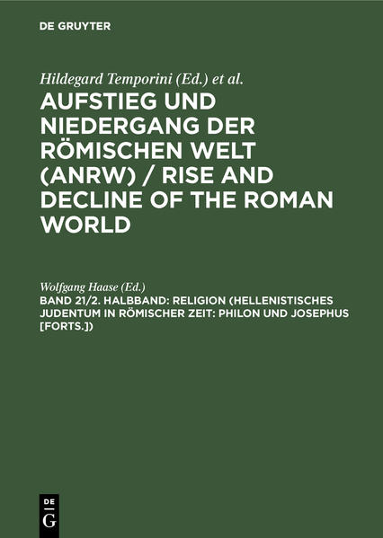 Aufstieg und Niedergang der römischen Welt (ANRW) / Rise and Decline... / Religion (Hellenistisches Judentum in römischer Zeit: Philon und Josephus [Forts.]) - Coverbild