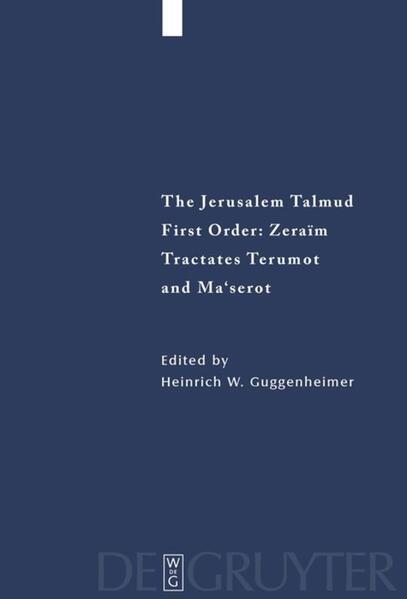 The Jerusalem Talmud. First Order: Zeraim / Tractates Terumot and Ma'serot - Coverbild