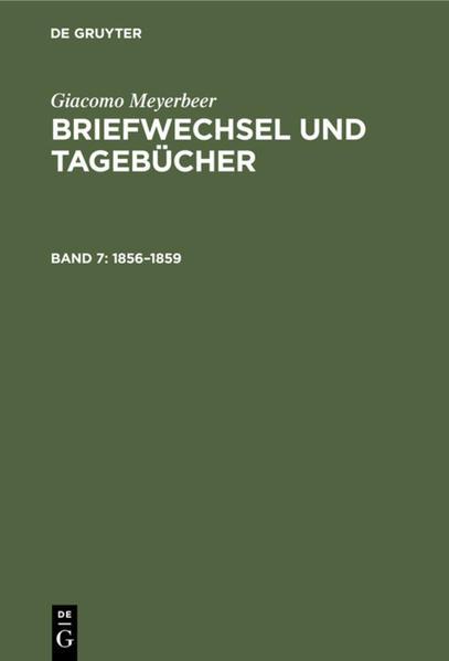 Giacomo Meyerbeer: Briefwechsel und Tagebücher / 1856-1859 - Coverbild
