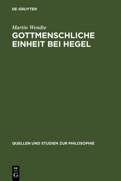 Gottmenschliche Einheit bei Hegel - Coverbild