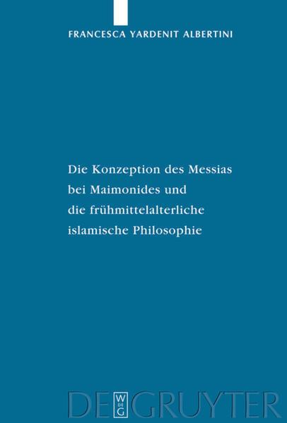 Die Konzeption des Messias bei Maimonides und die frühmittelalterliche islamische Philosophie - Coverbild