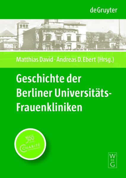 Geschichte der Berliner Universitäts-Frauenkliniken - Coverbild