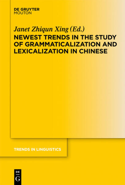 Newest Trends in the Study of Grammaticalization and Lexicalization in Chinese - Coverbild