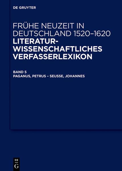 Frühe Neuzeit in Deutschland 1520-1620 / Paganus, Petrus – Seusse, Johannes - Coverbild