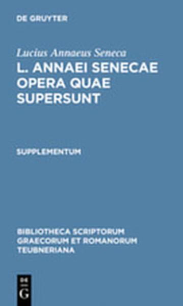 Lucius Annaeus Seneca: L. Annaei Senecae opera quae supersunt / Lucius Annaeus Seneca: L. Annaei Senecae opera quae supersunt. Supplementum - Coverbild