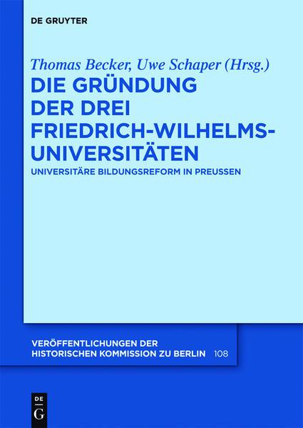 Die Gründung der drei Friedrich-Wilhelms-Universitäten - Coverbild