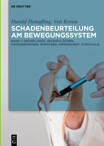 Harald Hempfling; Veit Krenn: Schadenbeurteilung am Bewegungssystem / Grundlagen, Gelenkflächen, Osteonekrosen, Epiphysen, Impingement, Synovialis - Coverbild