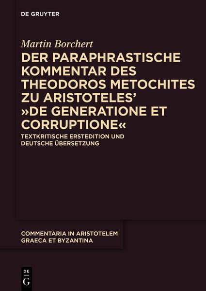 Der paraphrastische Kommentar des Theodoros Metochites zu Aristoteles'