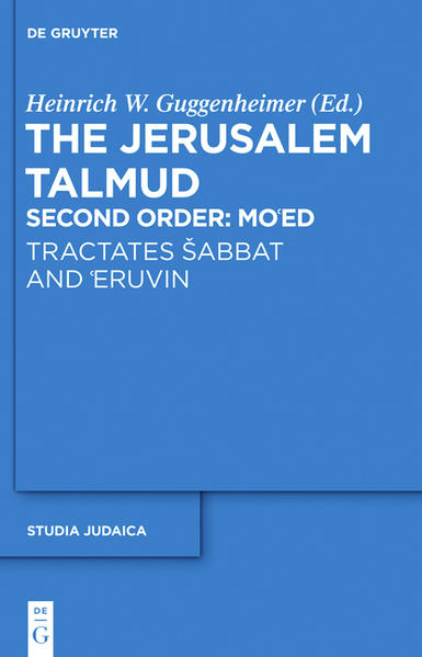 The Jerusalem Talmud. Second Order / Tractates Šabbat and 'Eruvin - Coverbild