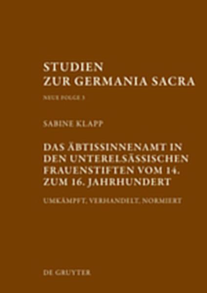 Das Äbtissinnenamt in den unterelsässischen Frauenstiften vom 14. bis zum 16. Jahrhundert - Coverbild