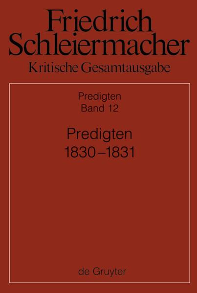 Friedrich Schleiermacher: Kritische Gesamtausgabe. Predigten / Predigten 1830-1831 - Coverbild