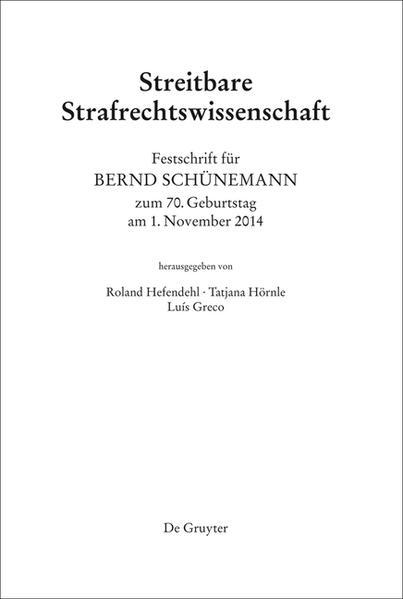 Festschrift für Bernd Schünemann zum 70. Geburtstag am 1. November 2014 - Coverbild