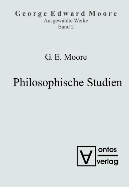 George Edward Moore: Ausgewählte Schriften / Philosophische Studien - Coverbild