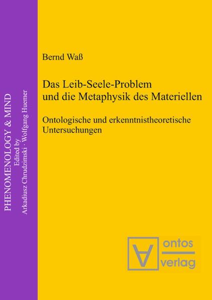 Das Leib-Seele-Problem und die Metaphysik des Materiellen - Coverbild