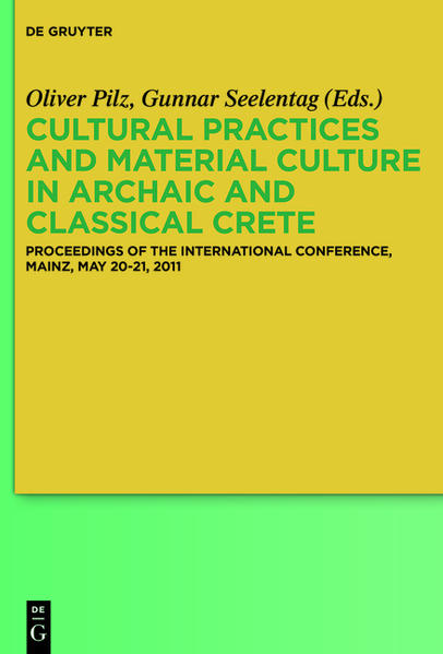 Cultural Practices and Material Culture in Archaic and Classical Crete - Coverbild