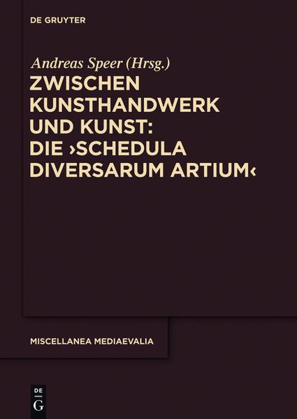 Zwischen Kunsthandwerk und Kunst: Die 'Schedula diversarum artium' - Coverbild