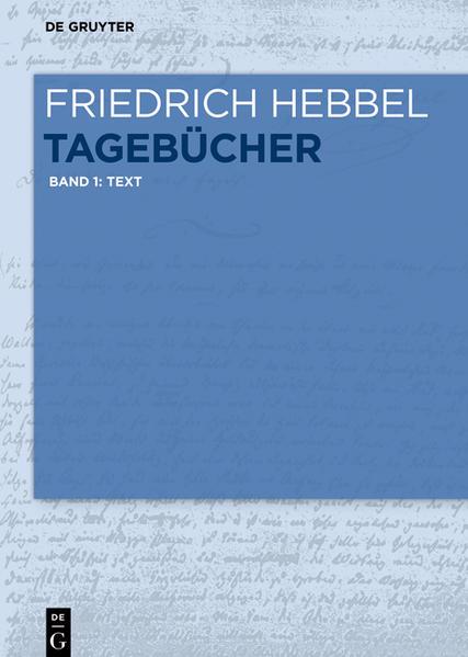 Friedrich Hebbel: Tagebücher / Text - Coverbild