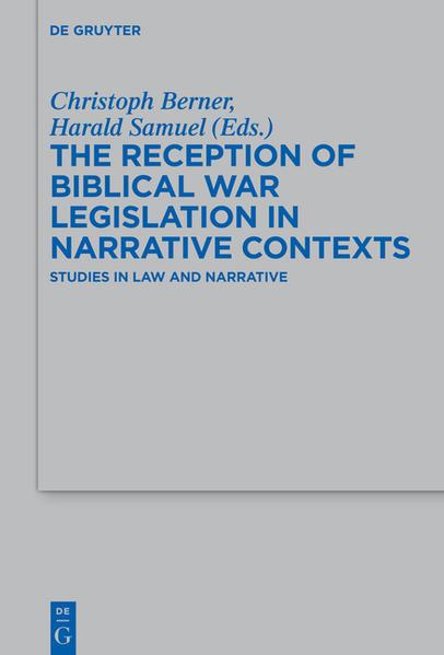 The Reception of Biblical War Legislation in Narrative Contexts - Coverbild