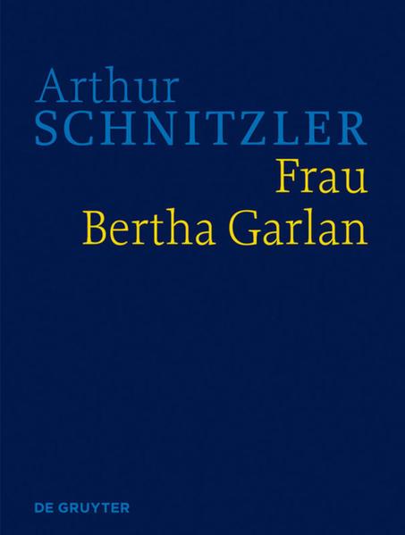 Arthur Schnitzler: Werke in historisch-kritischen Ausgaben / Frau Bertha Garlan - Coverbild