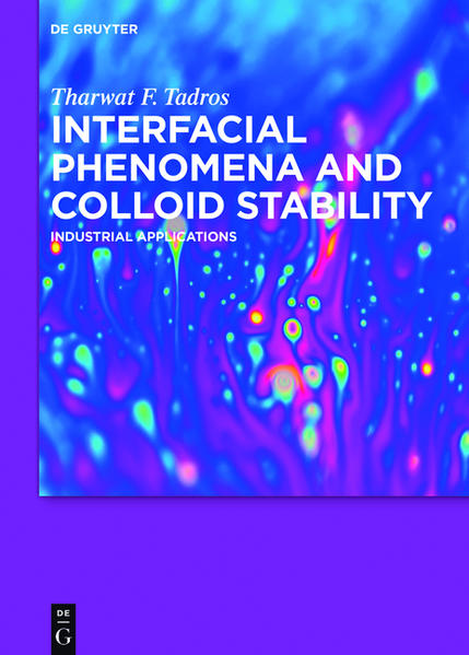 Tharwat F. Tadros: Interfacial phenomena and Colloid Stability / Interfacial Phenomena and Colloid Stability - Coverbild