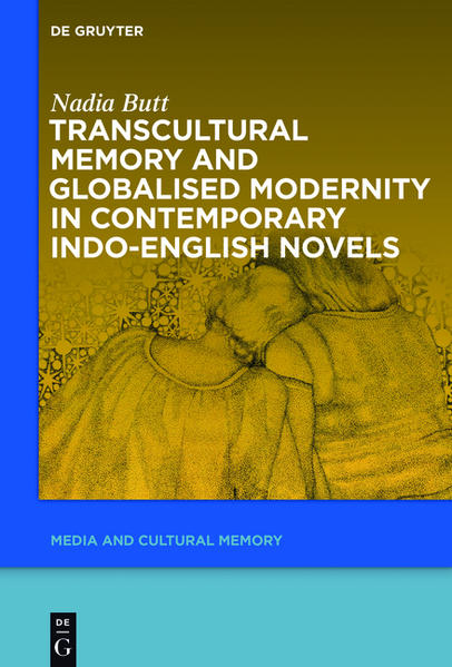 Transcultural Memory and Globalised Modernity in Contemporary Indo-English Novels - Coverbild