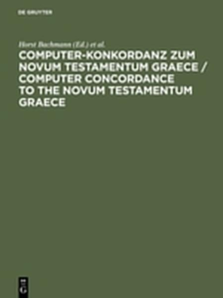 Computer-Konkordanz zum Novum Testamentum Graece / Computer Concordance to the Novum Testamentum Graece of Nestle-Aland, 26th edition, and to the Greek New Testament, 3rd edition - Coverbild