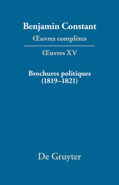 Benjamin Constant: Œuvres complètes. Œuvres / Brochures politiques (1819–1821) - Coverbild
