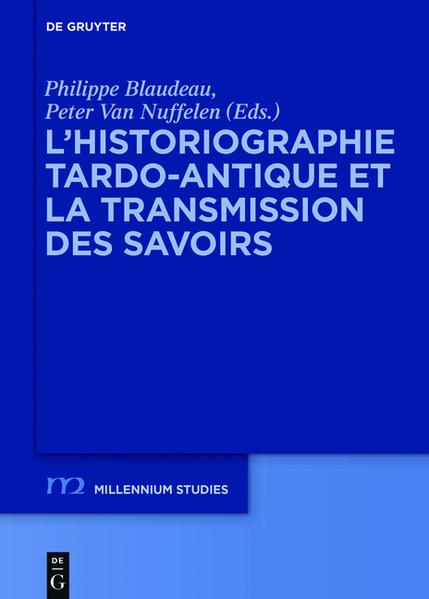 L'historiographie tardo-antique et la transmission des savoirs - Coverbild
