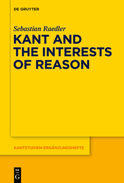 Kant and the Interests of Reason - Coverbild