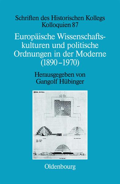 Europäische Wissenschaftskulturen und politische Ordnungen in der Moderne (1890-1970) - Coverbild