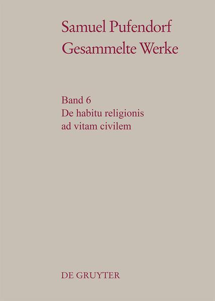 Samuel Pufendorf: Gesammelte Werke / De habitu religionis ad vitam civilem - Coverbild