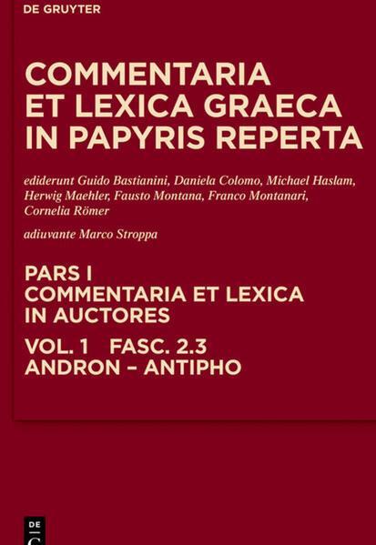 Commentaria et lexica Graeca in papyris reperta (CLGP). Commentaria... / Andron, Antimachus, Antiphon - Coverbild