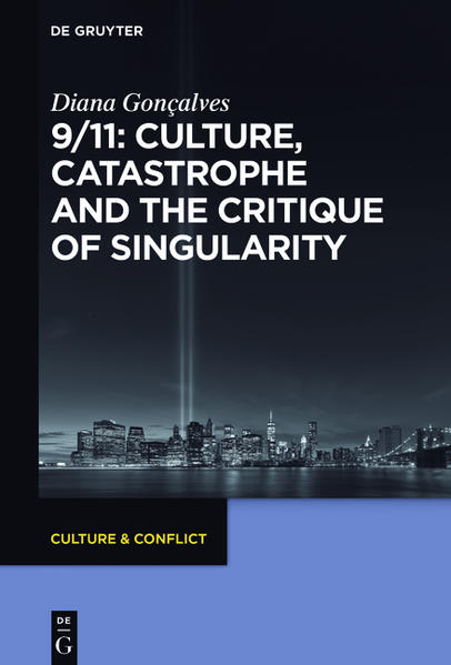 9/11: Culture, Catastrophe and the Critique of Singularity - Coverbild