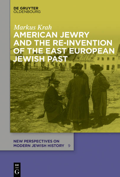 American Jewry and the Re-Invention of the East European Jewish Past - Coverbild