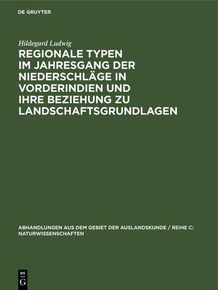 Regionale Typen im Jahresgang der Niederschläge in Vorderindien und ihre Beziehung zu Landschaftsgrundlagen - Coverbild