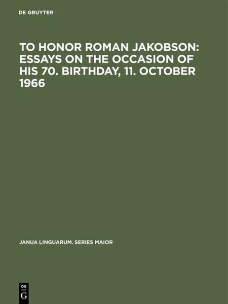 To honor Roman Jakobson : essays on the occasion of his 70. birthday, 11. October 1966 - Coverbild