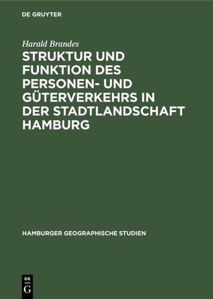 Struktur und Funktion des Personen- und Güterverkehrs in der Stadtlandschaft Hamburg - Coverbild