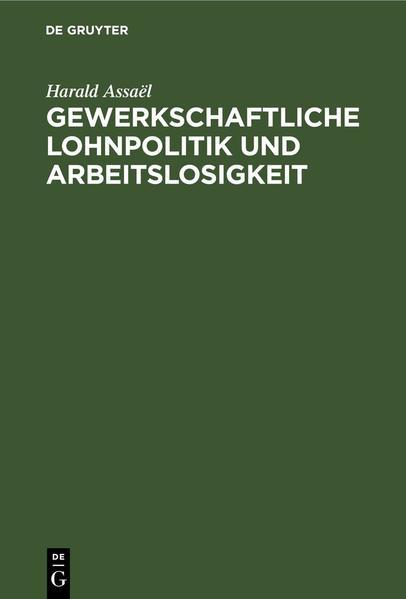 Gewerkschaftliche Lohnpolitik und Arbeitslosigkeit - Coverbild